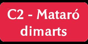 C2 Mataró - dimarts